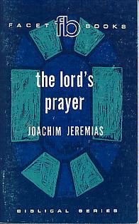 Joachim Jeremias-The Lord's Prayer-
