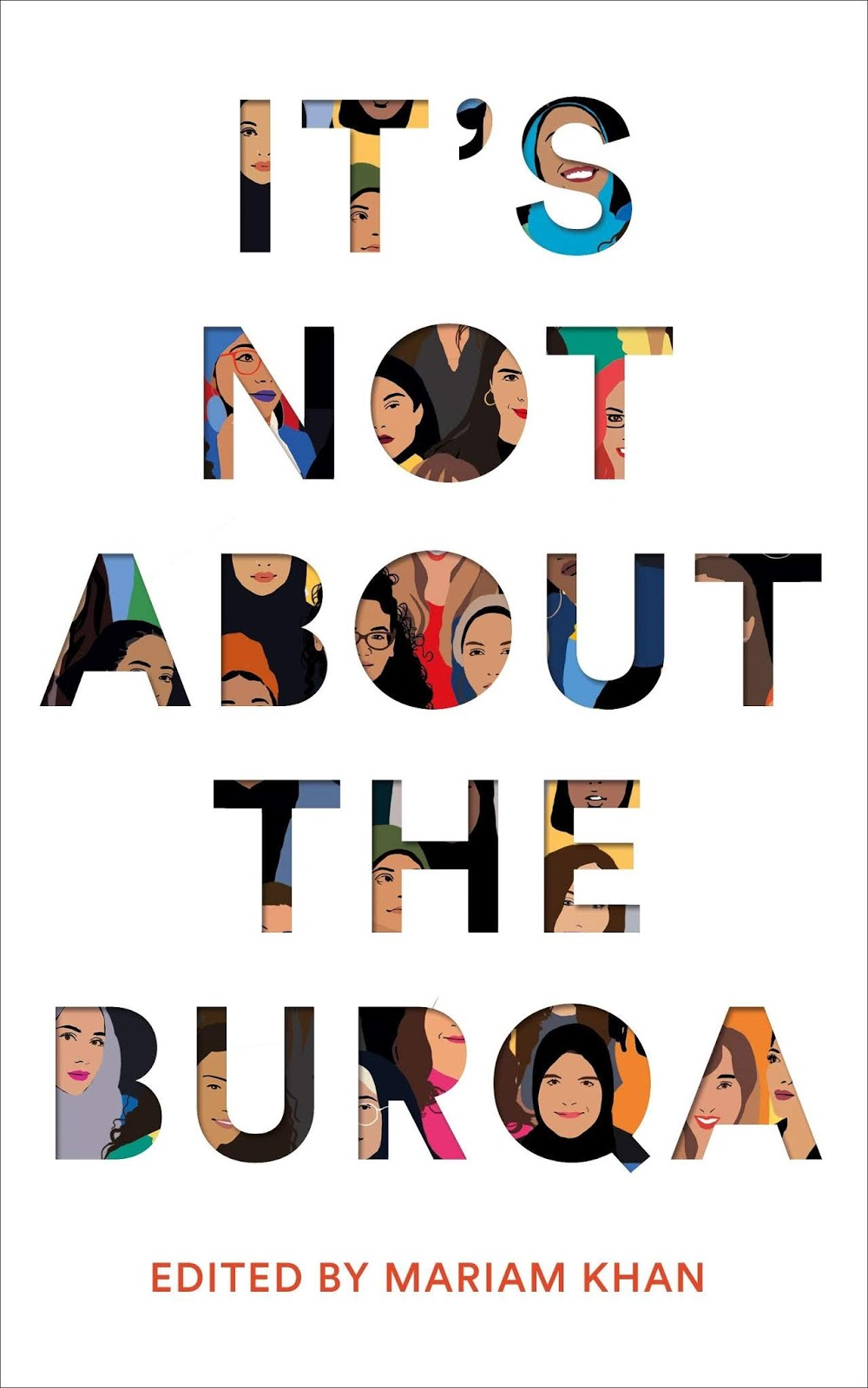 It's Not About the Burqa, edited by Mariam Khan