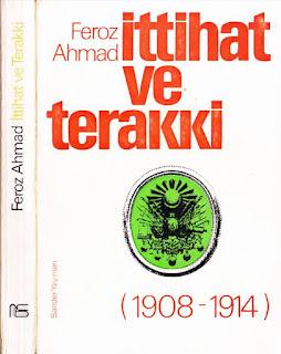 Feroz Ahmad - İttihat ve Terakki 1908-1914