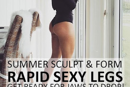 Summer Sculpt and Form : Sexy Legs in Rapid Time