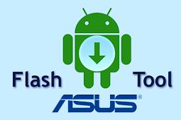 Download Asus Flash Tool All Version ( Lama - Terbaru) & Cara Install