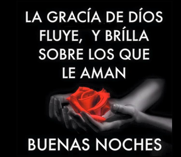 Buenas noches, la gracia de Dios fluye y brilla sobre los que le aman