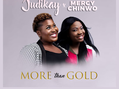 """Judikay and Mercy Chinwo Offer Something """"More Than Gold"""""""