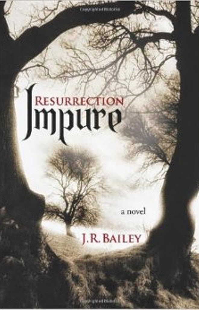 J. R. Bailey,  Impure, Resurrection, Vampire novels, Vampire books, Vampire Narrative, Gothic fiction, Gothic novels, Dark fiction, Dark novels, Horror fiction, Horror novels