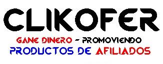 Clikofer - Gane Dinero Promoviendo Productos De Afiliados