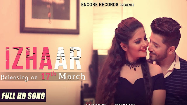 Izhaar Song Lyrics - Full Song | AR Thakur | Tanvi Nagi | Latest Punjabi Songs 2018 | Encore Records