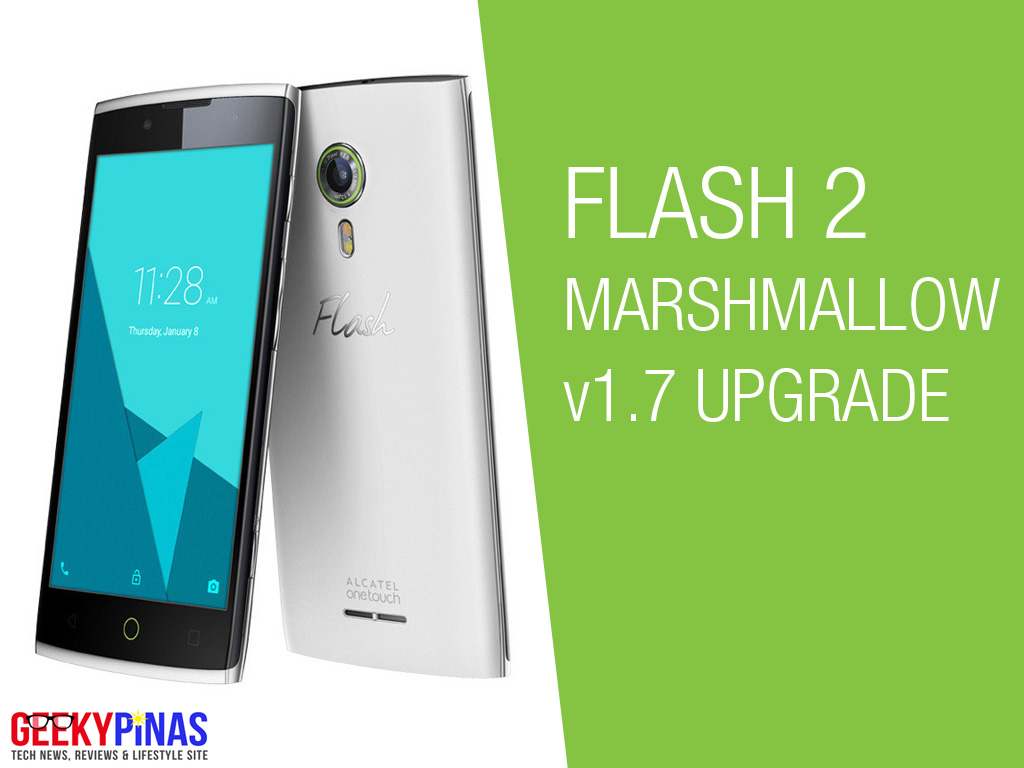 Alcatel Flash 2 Android Marshmallow v1 7 Upgrade Now