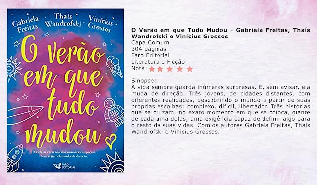 O verão que tudo mudou - Gabriela Freitas, Thaís Wandrofski e Vinícius Grossos