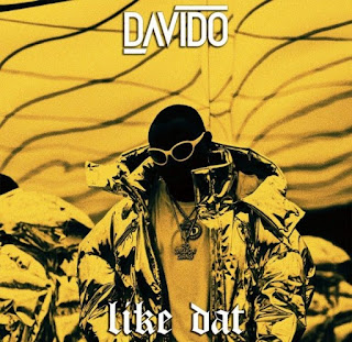 [MUSIC] Davido - Like Dat