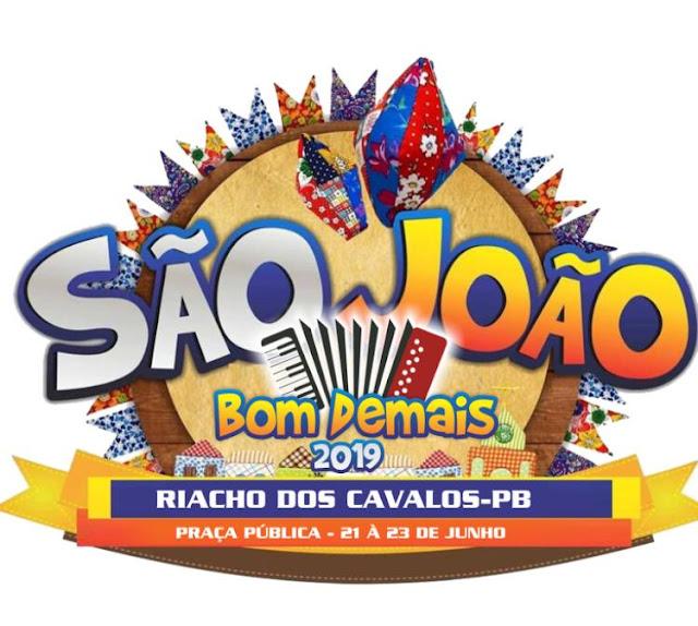 Veja a programação do São João Bom Demais 2019, em Riacho dos Cavalos, que acontecerá de 21 à 23 de Junho