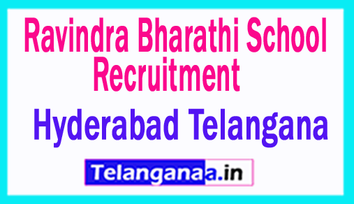 Ravindra Bharathi School in Hyderabad Recruitment 2018