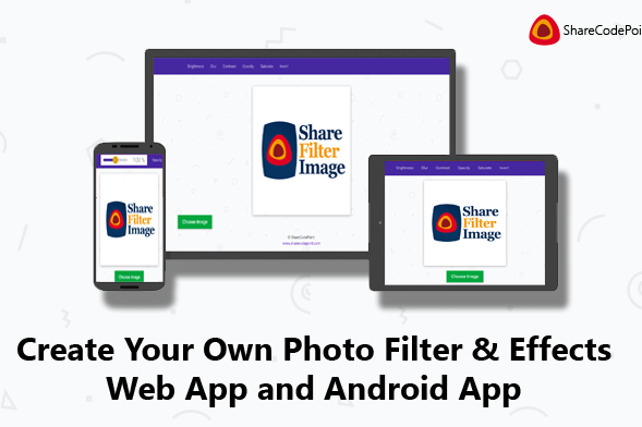 Create Your Own Photo Filter & Effects Web App and Android App like Instagram Filters Using HTML , CSS and JavaScript
