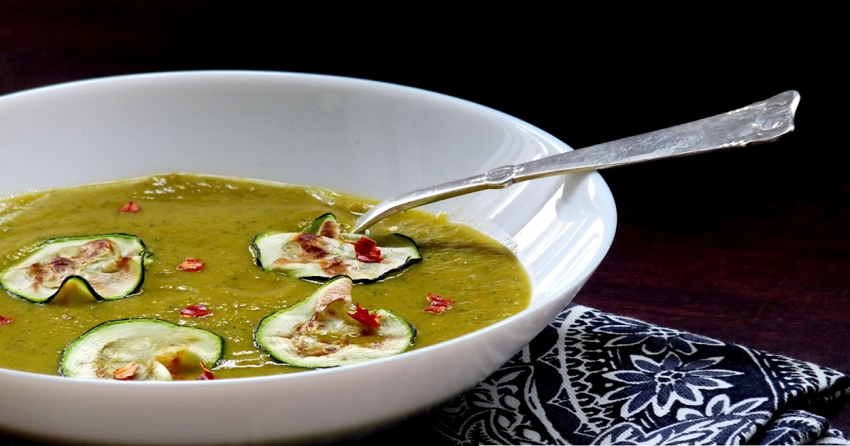 Spicy Zucchini Soup Recipe Food Like Amma Used To Make It