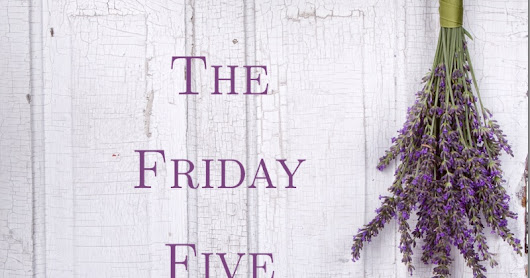 The Friday Five 5-19-17