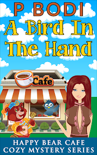 A Bird In The Hand Happy Bear Cafe Cozy Mystery Series Book 6
