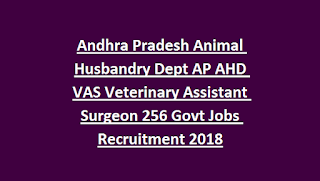 Andhra Pradesh Animal Husbandry Dept AP AHD VAS Veterinary Assistant Surgeon 256 Govt Jobs Recruitment 2018