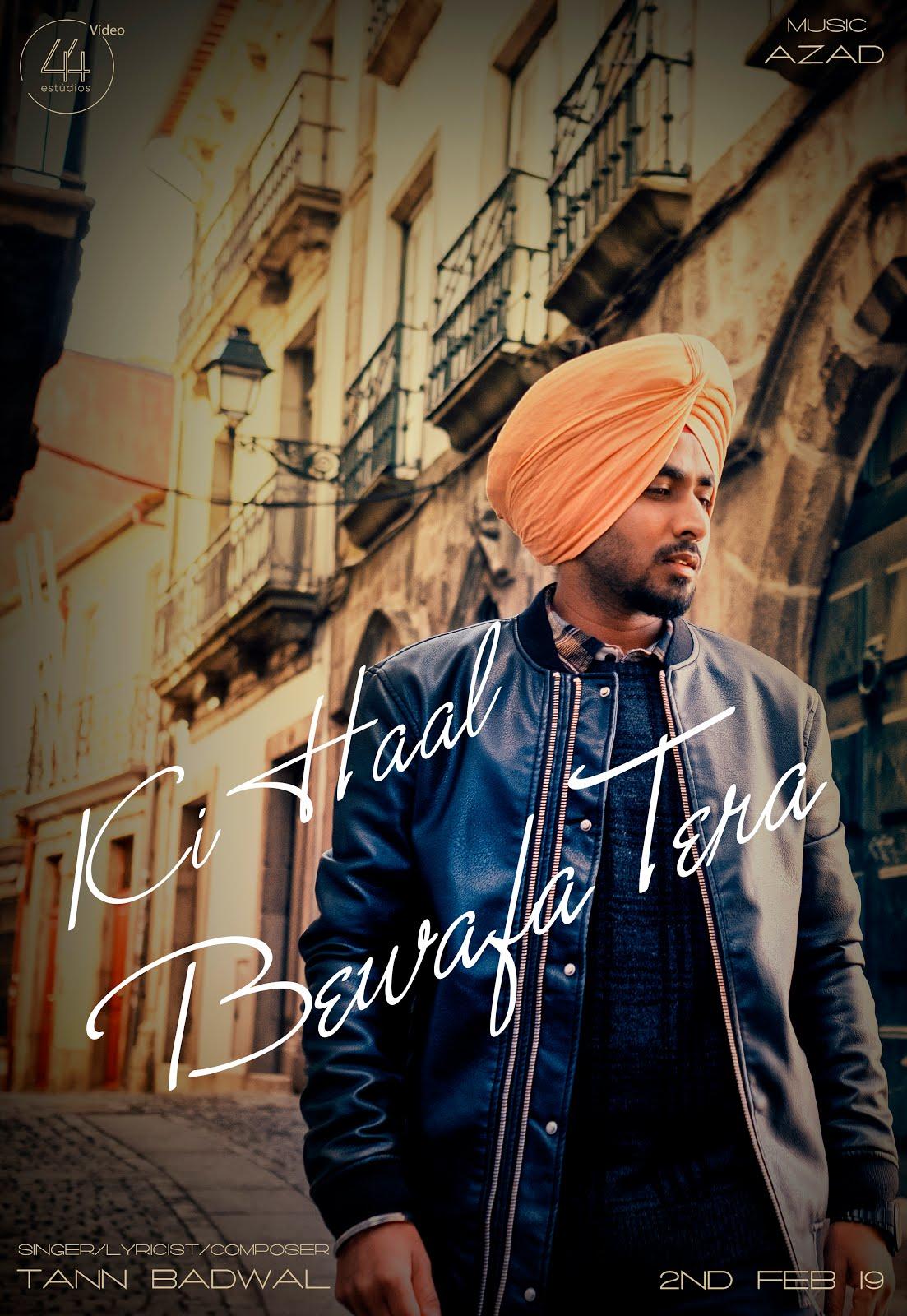 Ki Haal Bewafa Tera | Tann Badwal | Tann Badwal Latest Songs