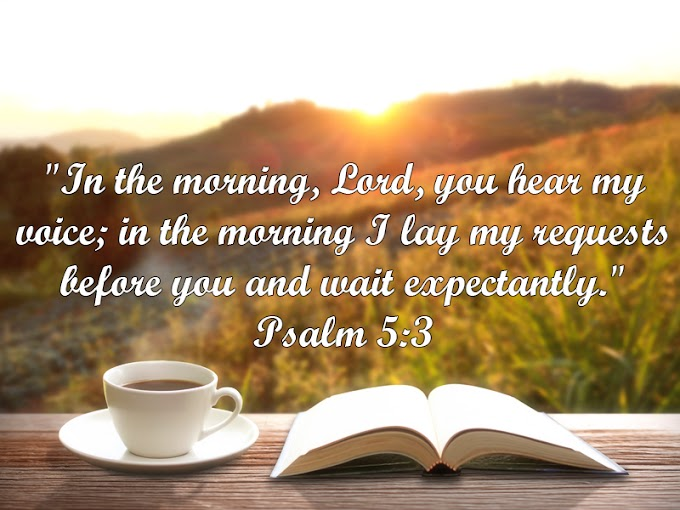 In the morning Lord you hear my voice