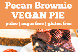 Paleo Pecan Brownie Vegan Pie - Gluten Free and Sugar Free