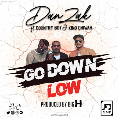 AUDIO - DanZak ft Country Boy x King Chiwah - Go Down Low Mp3