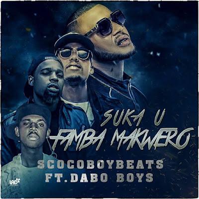 Scoco Boy Beatz feat. Dabo Boys - Suka U Famba Makwero ( Hip-Hop )