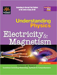 UNDERSTANDING PHYSICS:- ELECTRICITY AND MAGNETISM BY D C PANDEY FOR IIT JEE MAINS AND ADVANCED