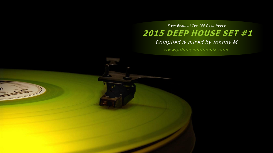 2015 deep house set 1 from beatport top 100 latest for Beatport classic house