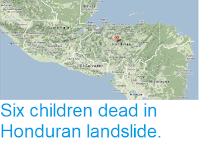 http://sciencythoughts.blogspot.com/2013/08/six-children-dead-in-honduran-landslide.html