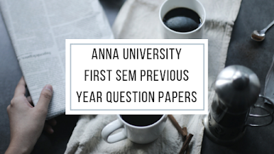Anna University 1st Semester Previous Year Question Papers