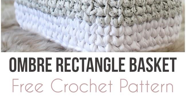 Your Crochet Ombre Rectangle Basket Free Crochet Pattern