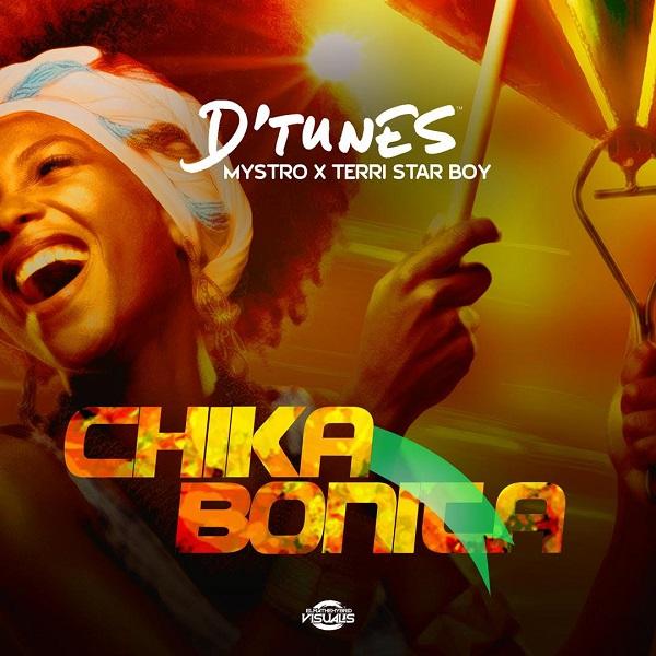 """D'Tunes – """"Chika Bonita"""" ft. Mystro x Terri [Music]"""