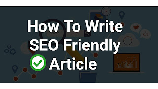 How To Write SEO Friendly Article 2018
