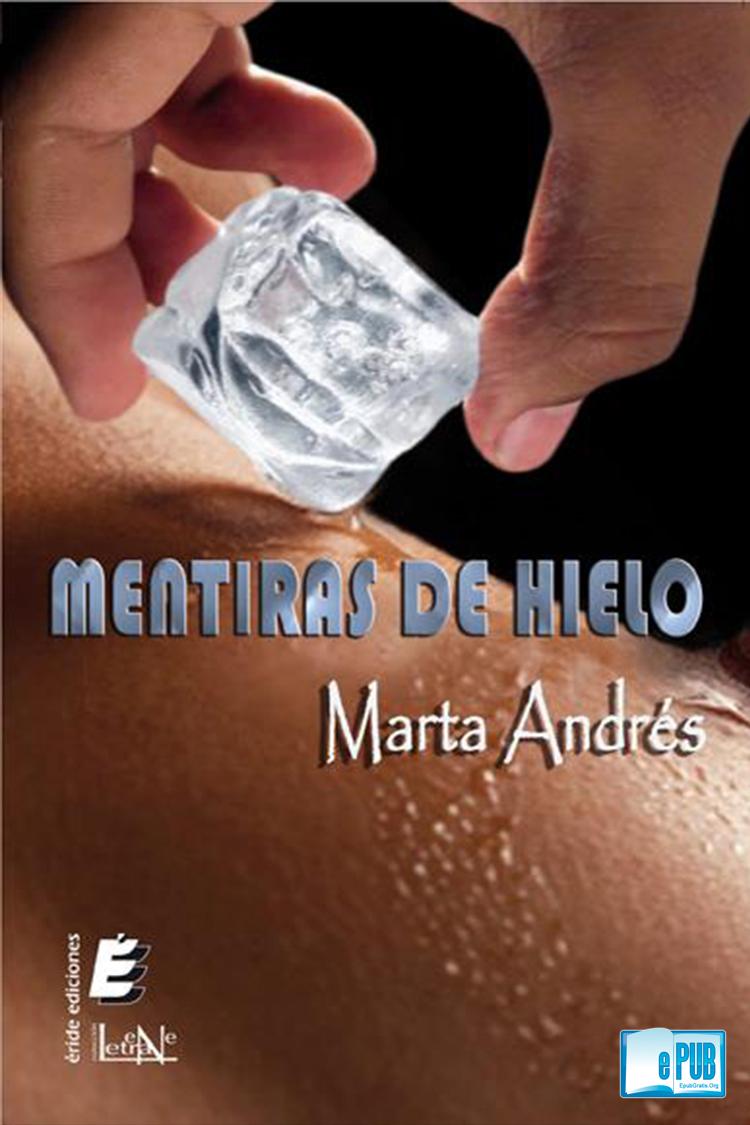 Mentiras de hielo – Marta Andrés