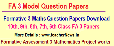 FA 3 Maths Question Papers 6th, 7th, 8th, 9th, 10th Class - Maths Project works