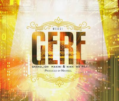 Audio | Weusi - Gere