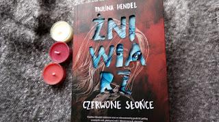 """""""Słowiańskie demony nie dają o sobie zapomnieć""""- Recenzja książki: """"Żniwiarz. Czerwone Słońce""""- Paulina Hendel"""