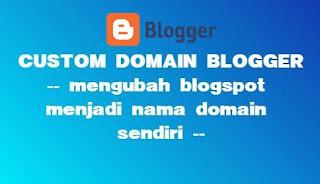 Cara Mengganti Nama Blog Blogspot ke Nama Domain Sendiri