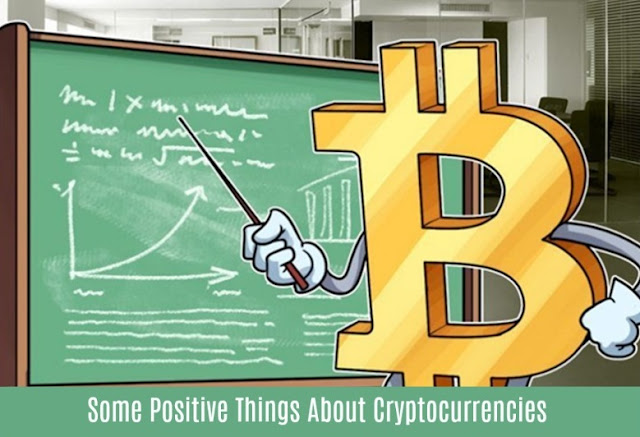 Some Positive Things About Cryptocurrencies