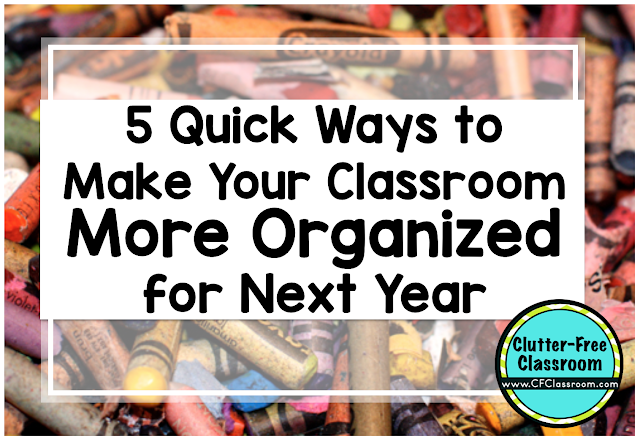 Improve your classroom organization for the new school year by doing 5 quick things at the end of the year. Teachers will be ready to go back to school in their organized classroom before summer vacation starts.