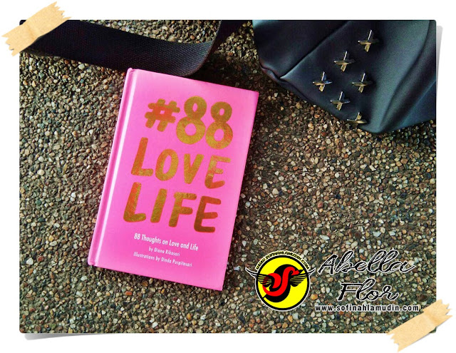88 Love Life. 88 Thoughts on Love and Life by Diana Rikasari