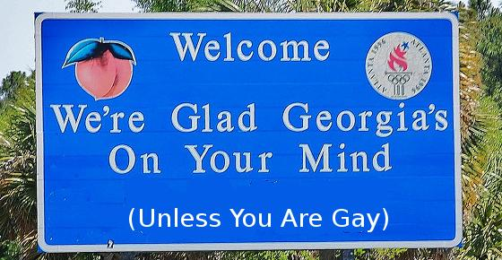 We're glad Georgia's on your mind - unless you are gay