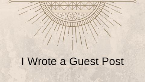 I Wrote A Guest Post!