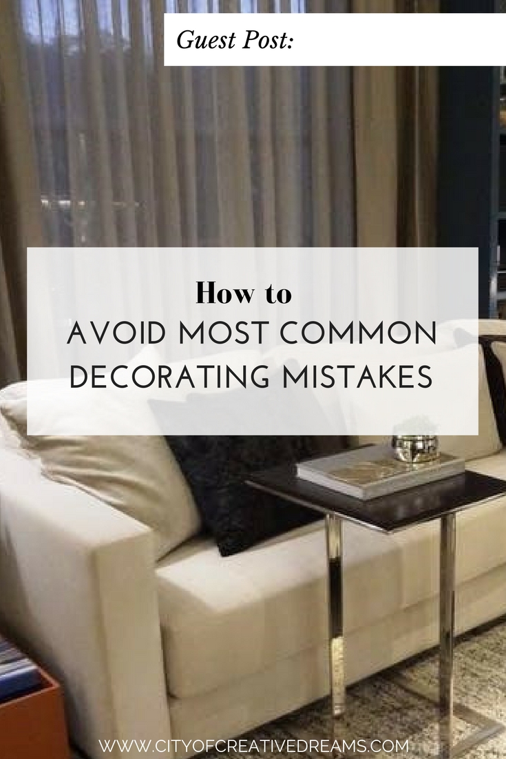 How to Avoid Most Common Decorating Mistakes | City of Creative Dreams