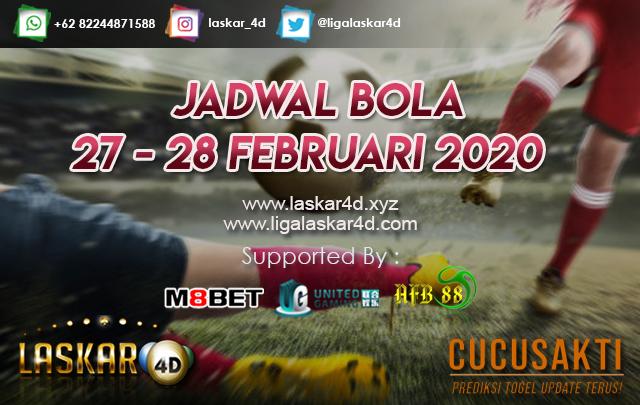 JADWAL BOLA JITU TANGGAL 27 – 28 FEB 2020