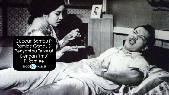 Cubaan Santau P. Ramlee Gagal, Si Penyantau Terkejut Dengan 'Ilmu' P. Ramlee