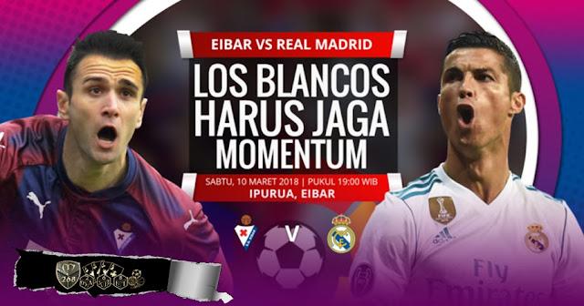 Prediksi Eibar Vs Real Madrid, Sabtu 10 Maret 2018 Pukul 19.00 WIB