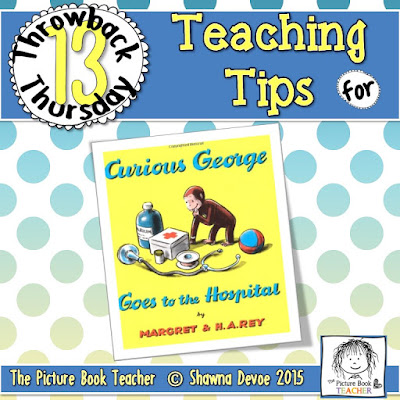 Curious George Goes to the Hospital by H.A. Rey TBT - Teaching Tips.