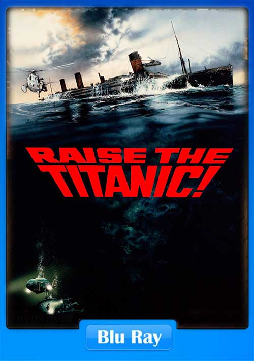 Raise The Titanic 1980 BRRip 480p 300MB x264 Poster