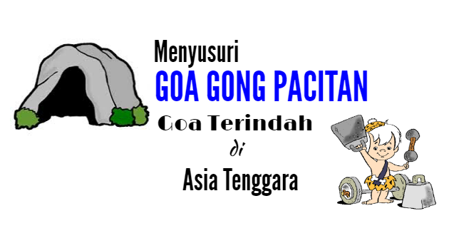 goa gong pacitan, goa terindah di asia tenggara