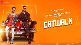 Catwalk Lyrics | Raman Kapoor | Ikka | Gaurav Dev | Karthik Dev